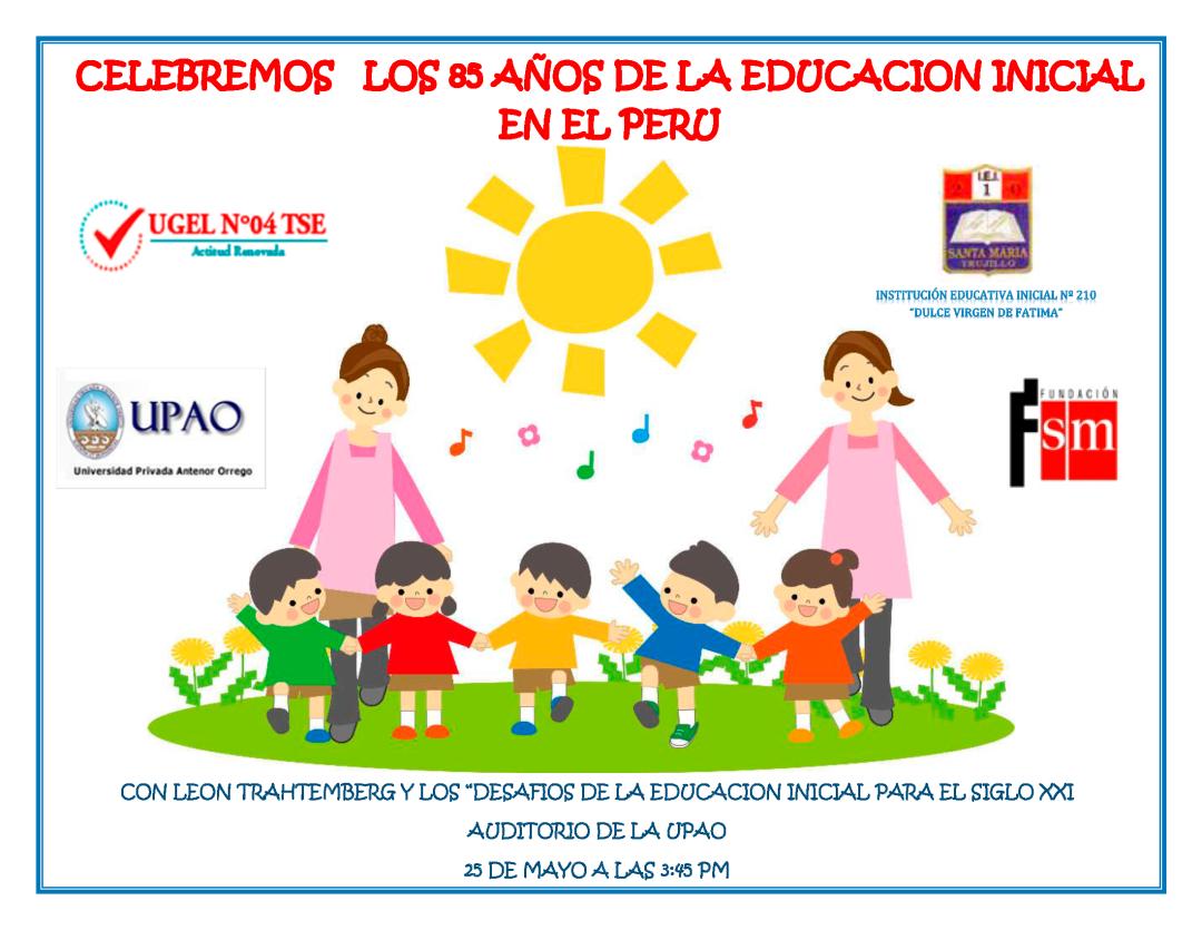 ESTE 25 DE MAYO CELEBREMOS LOS 85 AÑOS DE LA EDUCACIÓN INICIAL EN EL ...